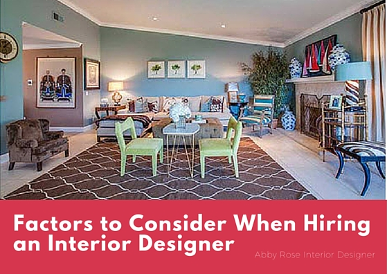 top 4 factors to consider when hiring an interior designer